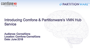 Introducing Comfone & Partitionware's VMN Hub Service